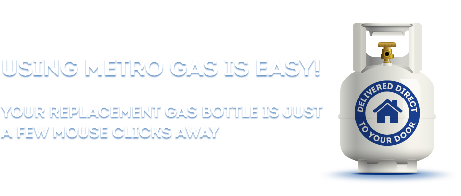 Your replacement gas bottle is just a few mouse clicks away